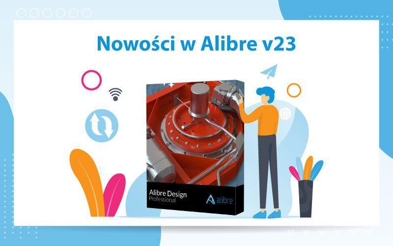 nowosci alibre v23 news